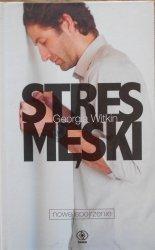 Goergia Witkin • Stres męski. Nowe spojrzenie