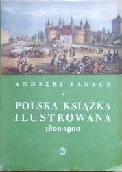 Andrzej Banach • Polska książka ilustrowana 1800-1900