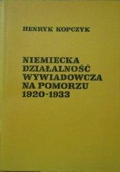 Henryk Kopczyk • Niemiecka działalność wywiadowcza na Pomorzu 1920-1933