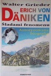 Walter Grieder • Erich von Daniken. Śladami fenomenu. Autoryzowana biografia ze zdjęciami archiwalnymi