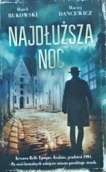 Marek Bukowski, Maciej Dancewicz • Najdłuższa noc