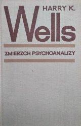 Harry K. Wells • Zmierzch psychoanalizy