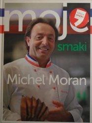 Michel Moran • Moje smaki