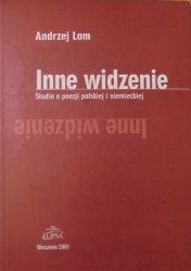Andrzej Lam • Inne widzenie. Studia o poezji polskiej i niemieckiej [dedykacja autora]  [Trakl, Leśmian, Hemar, Herbert]