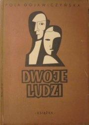 Pola Gojawiczyńska • Dwoje ludzi [Zbigniew Rychlicki]