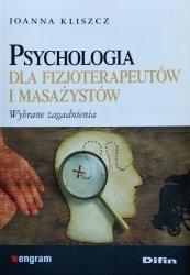 Joanna Kliszcz • Psychologia dla fizjoterapeutów i masażystów