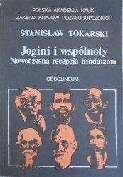 Stanisław Tokarski • Jogini i wspólnoty. Nowoczesna recepcja hinduizmu