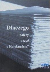 praca zbiorowa • Dlaczego należy uczyć o Holokauście?