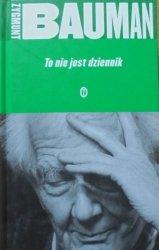Zygmunt Bauman • To nie jest dziennik