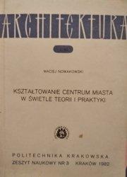 Maciej Nowakowski • Kształtowanie centrum miasta w świetle teorii i praktyki