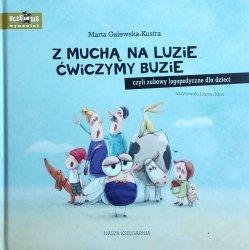 Marta Galewska-Kustra • Z muchą na luzie ćwiczymy buzie