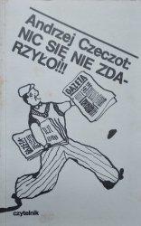 Andrzej Czeczot • Nic się nie zdarzyło!!!