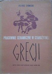 Juliusz Ziomecki • Pracownie ceramiczne w starożytnej Grecji