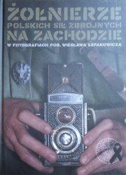 Żołnierze Polskich Sił Zbrojnych na zachodzie w fotografiach por. Wiesława Szpakowicza