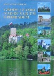 Krzysztof Moskal • Grody i zamki nad Dunajcem i Popradem