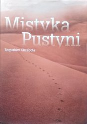 Bogusław Chrabota • Mistyka pustyni