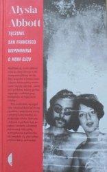 Alysia Abbott • Tęczowe San Francisco. Wspomnienia o moim ojcu