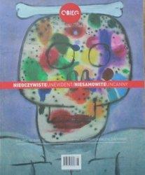 Nieoczywiste Unevident / Niesamowite Uncanny • Stelarc, De Duve, Susid, Szukalski, Jarecka, Krasiński, Niemczyk, Ziółkowski