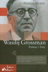 Fiodor Huber • Wasilij Grossman. Pamięć i listy