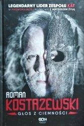 Mateusz Żyła • Roman Kostrzewski. Głos z ciemności