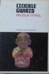 Miloslav Stingl • Czciciele gwiazd. Śladami zaginionych kultur peruwiańskich