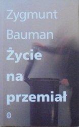Zygmunt Bauman • Życie na przemiał