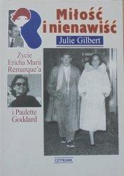 Julie Gilbert • Miłość i nienawiść. Życie Ericha Marii Remarque'a i Paulette Goddard