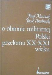Józef Marczak, Jacek Pawłowski • O obronie militarnej Polski przełomu XX-XXI wieku