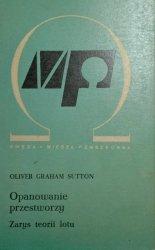 Oliver Graham Sutton • Opanowanie przestworzy. Zarys teorii lotu