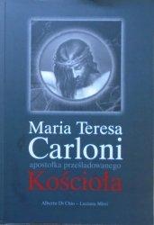 Alberto Di Chio, Luciana Mirri • Maria Teresa Carloni apostołka prześladowanego Kościoła