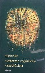 Michał Heller • Ostateczne wyjaśnienia wszechświata
