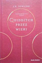J.K. Rowling • Quidditch przez wieki