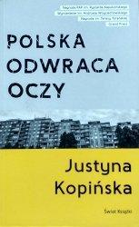 Justyna Kopińska • Polska odwraca oczy