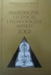 Andrzej Szyszko-Bohusz • Filozoficzne, lecznicze i pedagogiczne aspekty jogi [dedykacja autora]