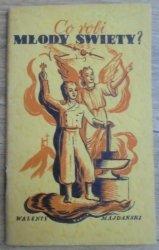 Walenty Majdański • Co robi Młody Święty? [1939]
