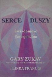 Gary Zukav, Linda Francis • Serce duszy. Świadomość emocjonalna