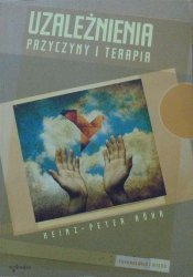 Heinz-Peter Rohr • Uzależnienia. Przyczyny i terapia