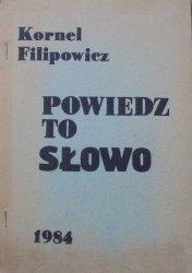 Kornel Filipowicz • Powiedz to słowo [drugi obieg, 1984]