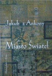 Jakub z Ankony • Miasto Świateł [Chiny]