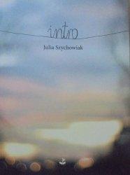 Julia Szychowiak • Intro