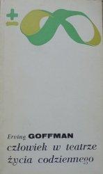 Erving Goffman • Człowiek w teatrze życia codziennego