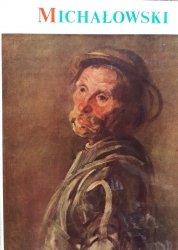 Piotr Michałowski • Z 312 ilustracjami i 12 tablicami barwnymi poprzedzonymi portretem własnym  artysty oraz Wstępem Jerzego Sieńkiewicza