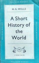 H.G. Wells • A Short History of the World
