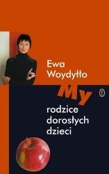 Ewa Woydyłło • My - rodzice dorosłych dzieci