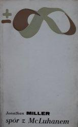 Jonathan Miller • Spór z McLuhanem
