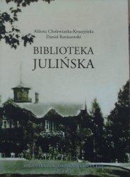 Aldona Cholewianka-Kruszyńska, Daniel Reniszewski • Biblioteka Julińska. Dzieje łowiecko-leśnego księgozbioru Potockich z Łańcuta