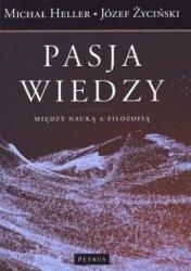 Józef Życiński, Michał Heller • Pasja wiedzy. Między nauką a filozofią
