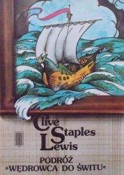 Clive Staples Lewis • Podróż Wędrowca do Świtu