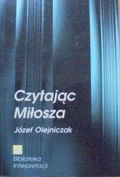 Józef Olejniczak • Czytając Miłosza