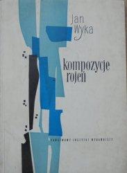 Jan Wyka • Kompozycje rojeń [Ewa Frysztak-Witowska]